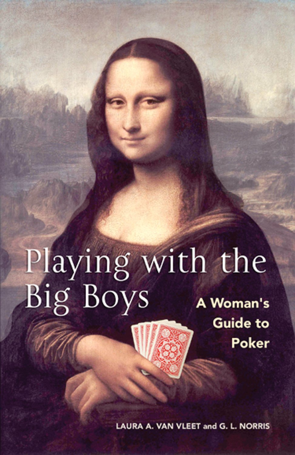 Playing With The Big Boys A Womans Guide to Poker