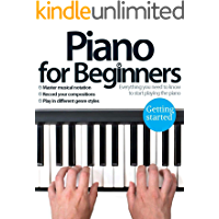 Piano for Beginners: Guiding you every step of the way and providing you with everything you need to start learning to… book cover