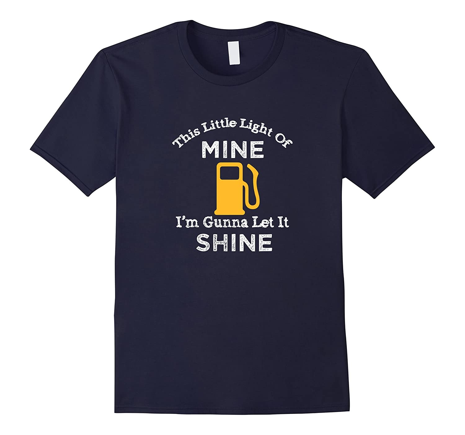 Mens This Little Light Of Mine Let It Shine Out Of Gas Shirt-T-Shirt