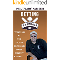 Betting Baseball 101: Winning at the Sports Books and Daily Fantasy Baseball
