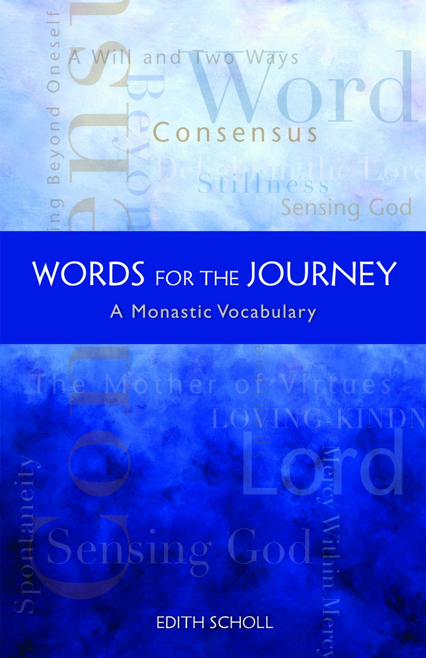 Words for the Journey: A Monastic Vocabulary (Monastic Wisdom Series 21)