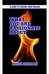 What you are Passionate About Kindle Edition