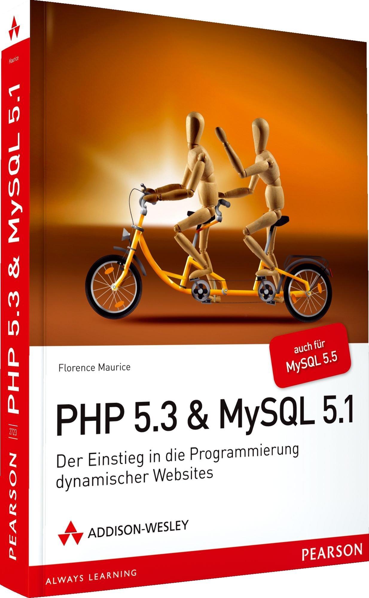 PHP 5.3 + MySQL 5.1 - Der Einstieg in die Programmierung dynamischer Websites (Open Source Library) Taschenbuch – 1. September 2009 Florence Maurice Addison-Wesley Verlag 3827327237 Programmiersprachen