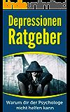 Depressionen Ratgeber - Warum dir der Psychologe nicht helfen kann