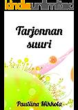 Tarjonnan suuri (Finnish Edition)