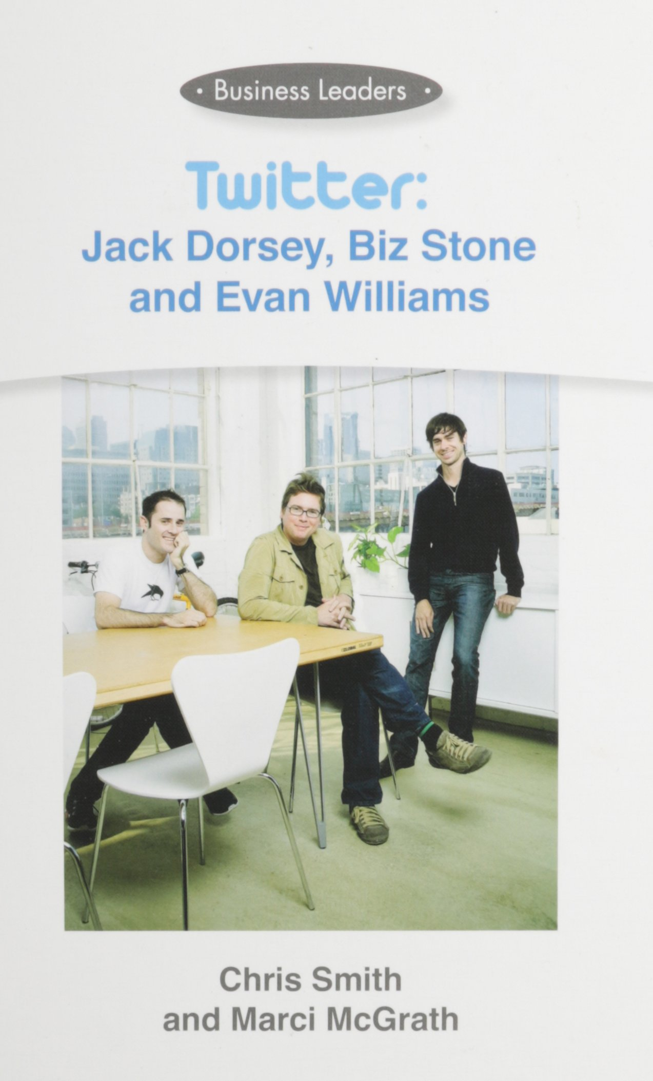 Twitter: Jack Dorsey, Biz Stone And Evan Williams (Business Leaders) pdf epub