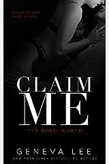 Claim Me (Royal World Book 2) Kindle Edition