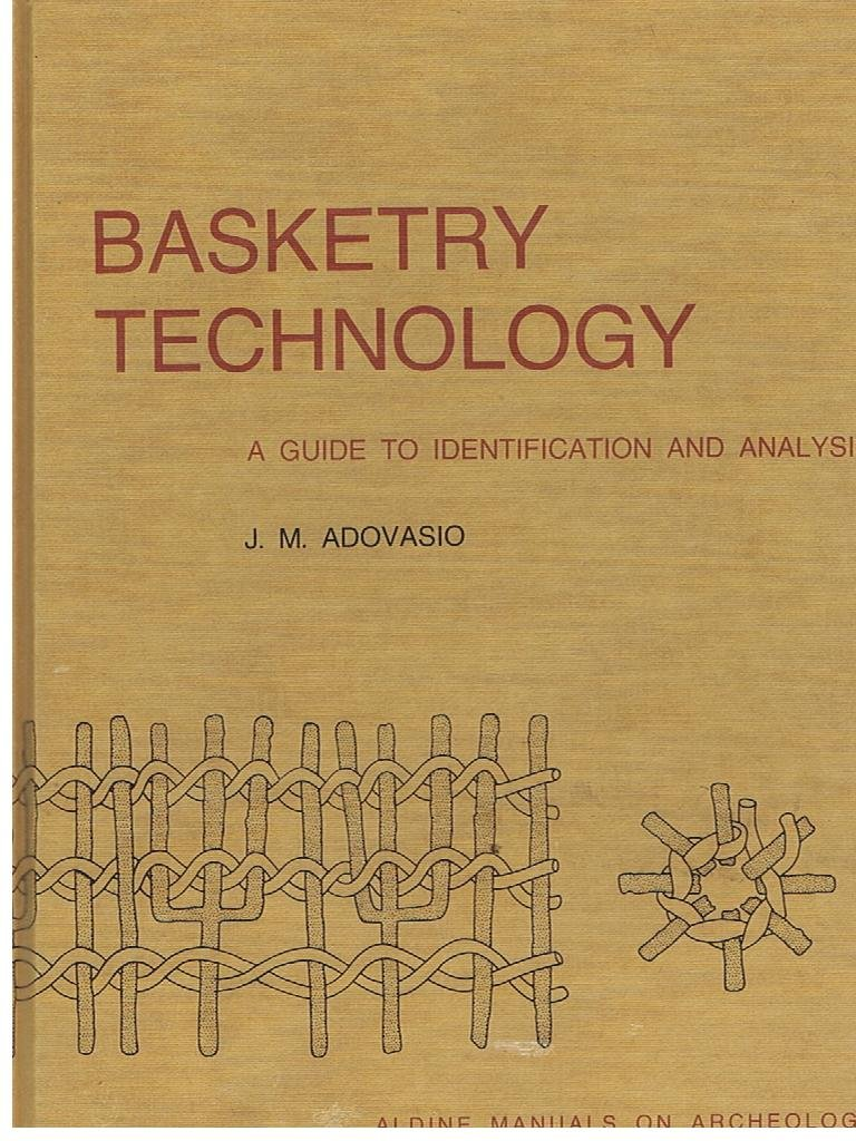 Basketry Technology: A Guide to Identification and Analysis