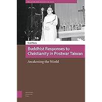 Buddhist Responses to Christianity in Postwar Taiwan: Awakening the World