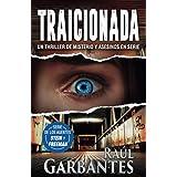 Traicionada: Un thriller de misterio y asesinos en serie (Agentes del FBI Julia Stein y Hans Freeman) (Spanish Edition)