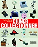 Chiner collectionner