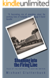 Steaming into the Firing Line: Tales of the Footplate in Wartime Britain