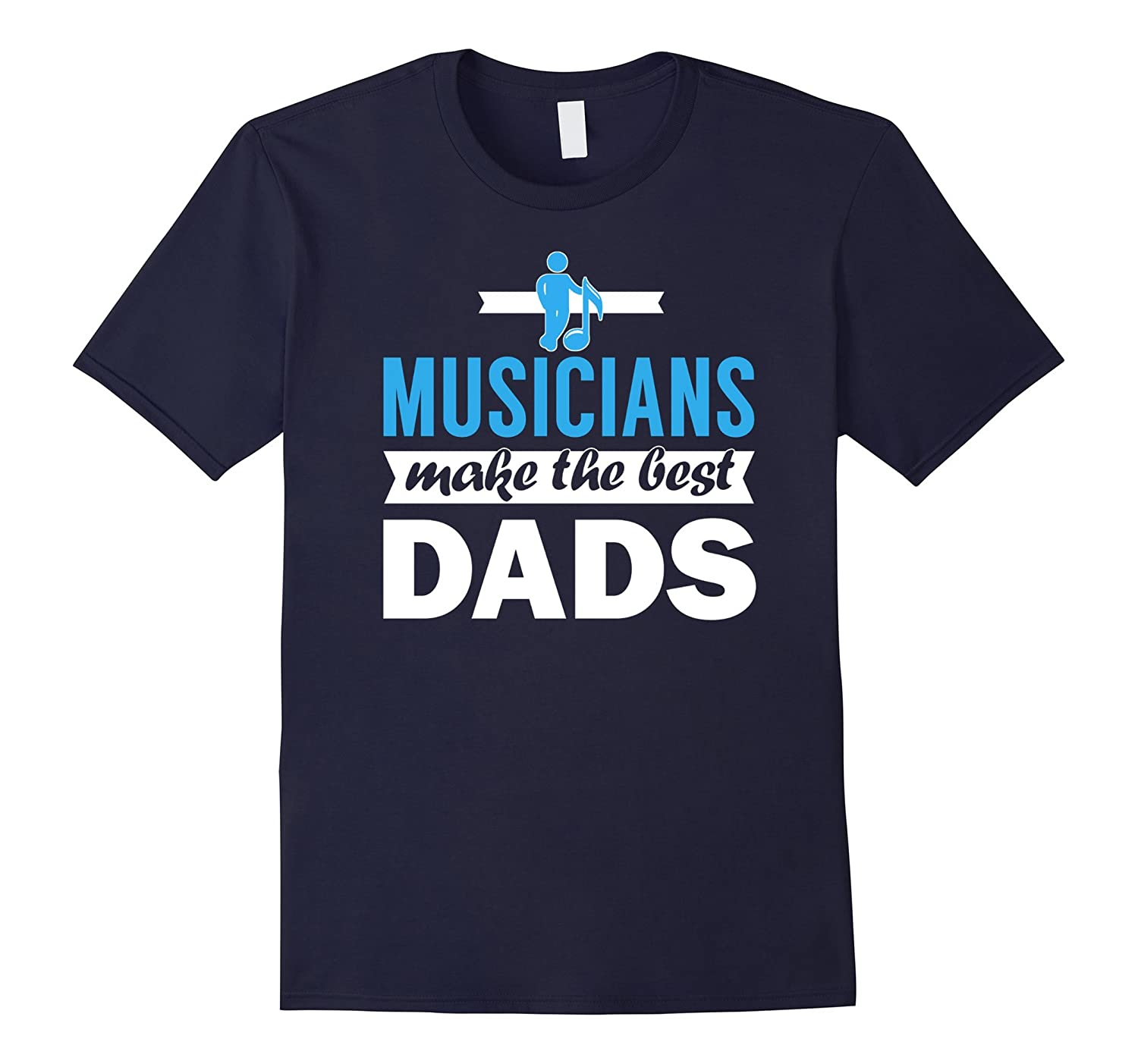 Mens Musicians Make Best Dads Shirt Fathers Day Music Gift-TH