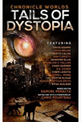 Chronicle Worlds: Tails of Dystopia (Future Chronicles Book 17) Kindle Edition