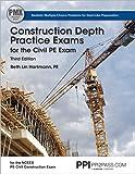 PPI Construction Depth Practice Exams for the Civil PE Exam, 3rd Edition (Paperback) – Comprehensive Practice Exams for the NCEES PE Civil Construction Exam