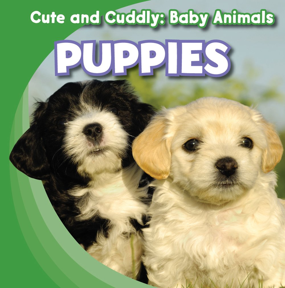 Read Online Puppies (Cute and Cuddly: Baby Animals) ebook