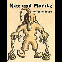 Max und Moritz: Alle Streiche mit farbigen Originalillustrationen (German Edition)