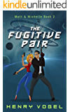 The Fugitive Pair: Matt & Michelle Book 2 (English Edition)