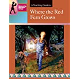 Where the Red Fern Grows: A Teaching Guide (Discovering Literature Series)