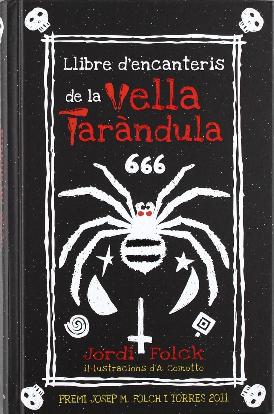 Resultat d'imatges de Llibre d'encanteris de la vella Taràndula de Jordi Folck
