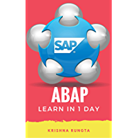 Learn ABAP in 1 Day: Definitive Guide to Learn SAP ABAP Programming for Beginners (English Edition)
