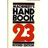 Machinery's Handbook, 23rd Revised Edition