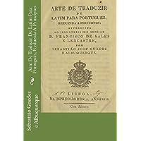 Arte de Traduzir de Latim Para Portugues, Reduzida a Principios