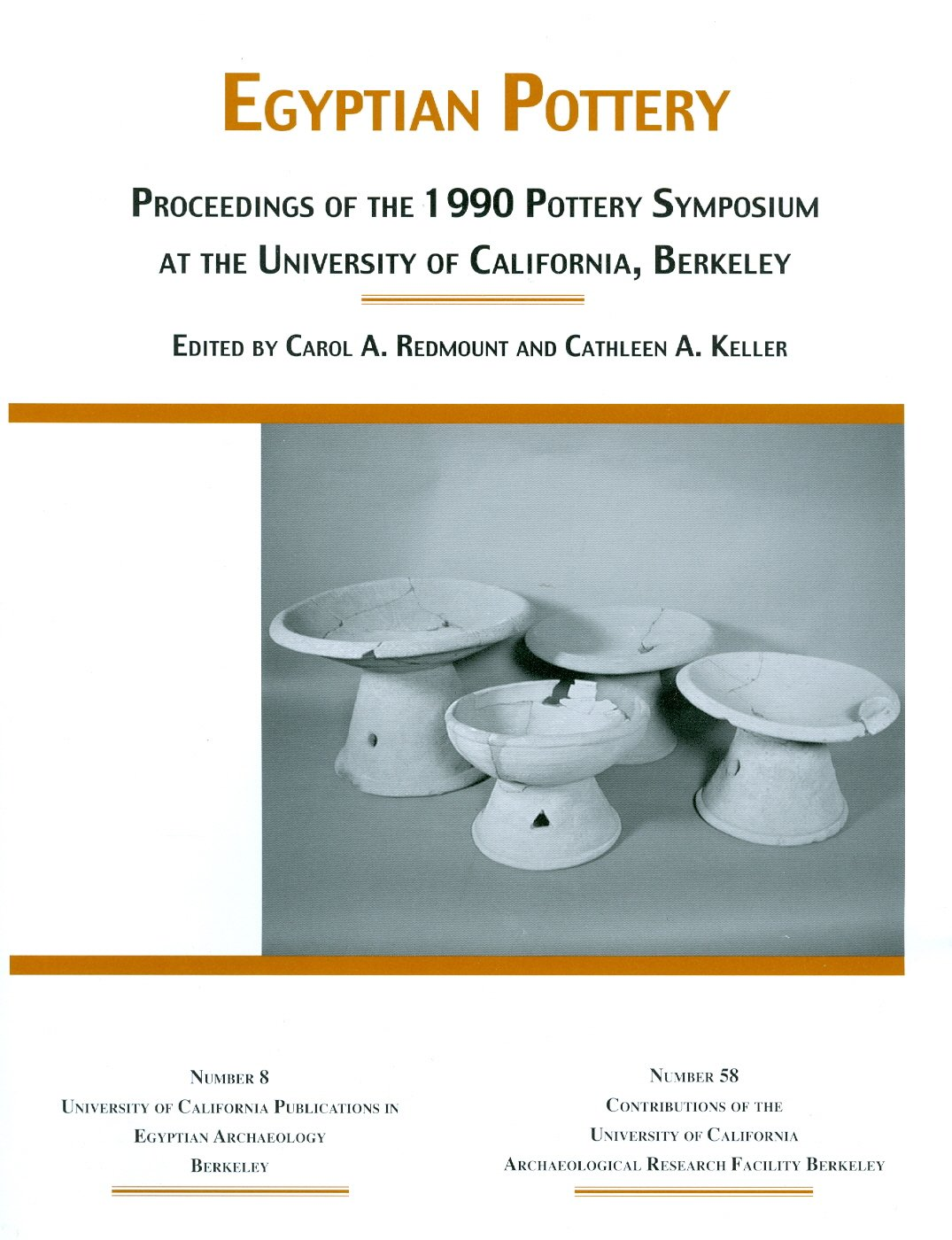 Download Egyptian Pottery: Proceedings of the 1990 Pottery Symposium at the University of California, Berkeley (Univ.of California Publ.in Egyptian Archaeology; V.8) pdf epub