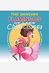 The Dancing Flamingos of Lake Chimichanga: Silly Birds (Food Books for Kids Book 2) Kindle Edition