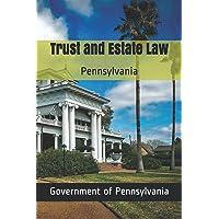 Trust and Estate Law: Pennsylvania