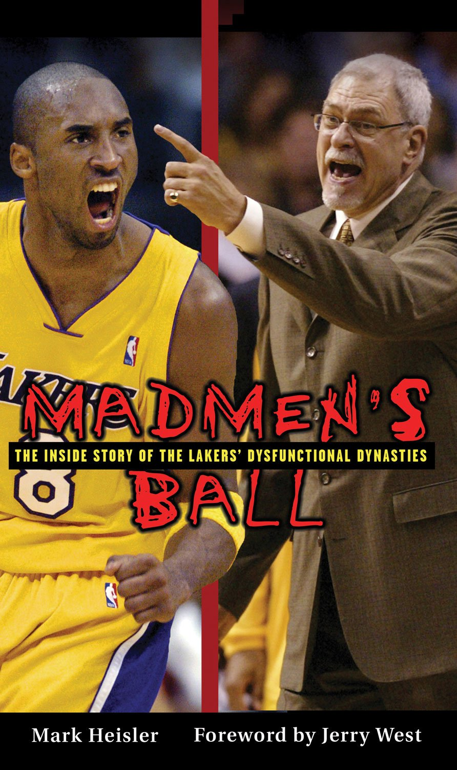 Read Online Madmen's Ball: The Inside Story of the Lakers' Dysfunctional Dynasties pdf epub
