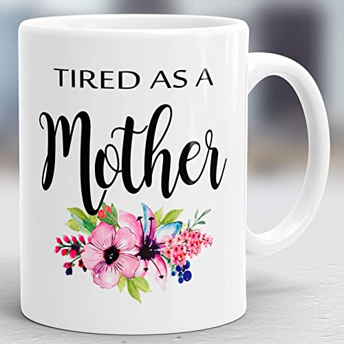 Amazon Tired As A Mother Mug New Mom Gift