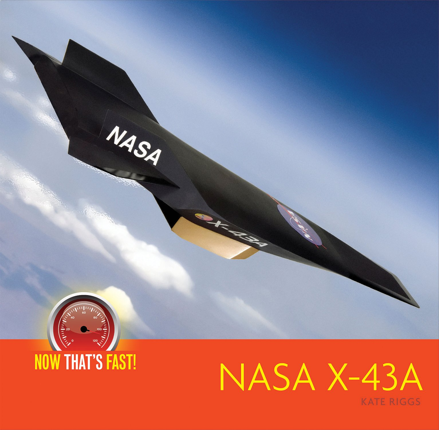 NASA X-43 A (unmanned aircraft) (Now That's Fast!)