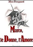 Marco, le Donne, l'Amore