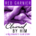 Claimed by Him: A Billionaire's Club Story (The Billionaire's Club Book 1)