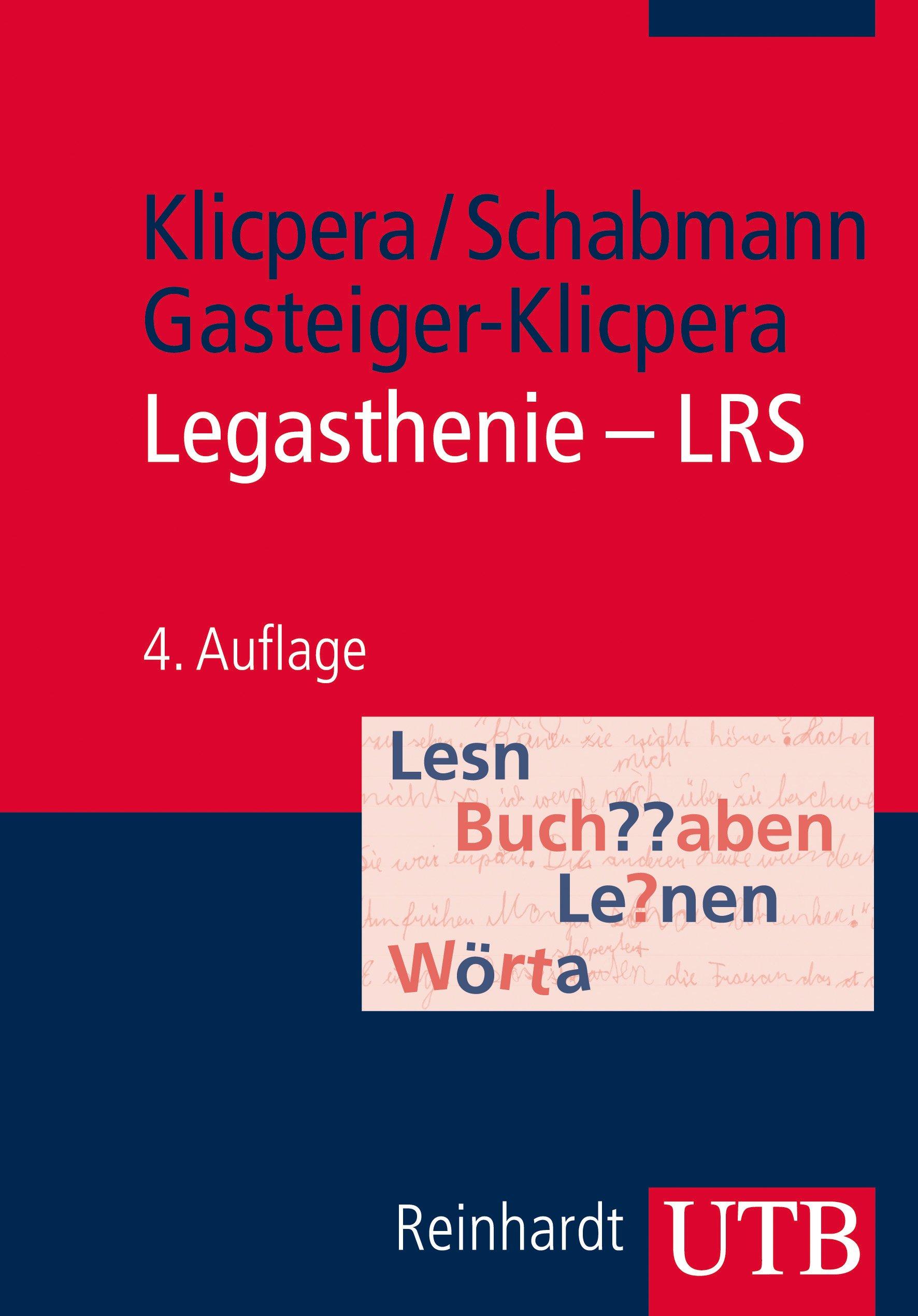 Legasthenie - LRS: Modelle, Diagnose, Therapie und Förderung