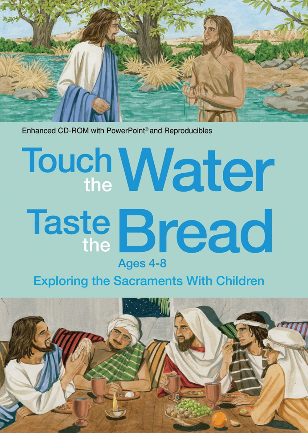 Touch the Water, Taste the Bread Ages 4-8 (CD-ROM): Exploring the Sacraments with Children pdf epub