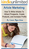Article Marketing: How to Attract New Prospects, Create Products, and Increase Your Income