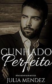 Cunhado Perfeito II (Série Homens Perfeitos)