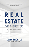 Real Estate Without Renters: An Easier Way To Invest