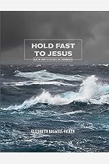 Hold Fast to Jesus: An in-depth study of Hebrews (In-depth Bible Study Series by Elizabeth Ficken) Paperback