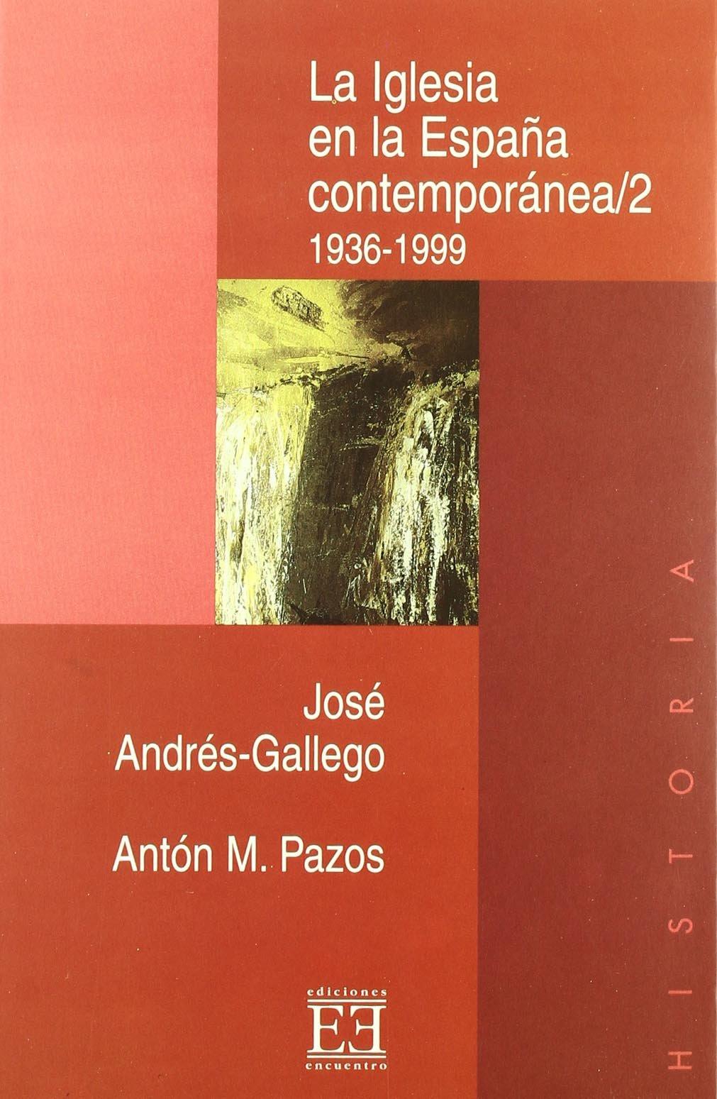 La Iglesia en la España contemporánea/2: 1936-1999 Ensayo: Amazon ...