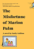 The Misfortune of Marion Palm: A novel
