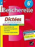 Bescherelle Dictées 6e: cahier d'orthographe et de dictées