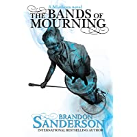 Bands of Mourning: Mistborn Bk