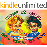 What Is Good And What Is Bad: A Rhyming Book For Kids + Illustrated Good Tips For Kids. Children's books: (Old school children's education, picture book preschool (Ages 3-5), bedtime picture books)
