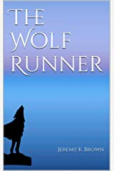 The Wolf Runner Kindle Edition