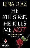 He Kills Me, He Kills Me Not (The Deadly Games Book 1)