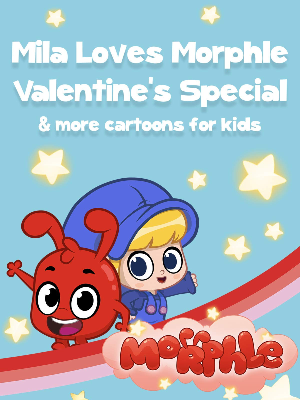 Morphle - Mila Loves Morphle Valentine's Special - & more cartoons for kids on Amazon Prime Video UK
