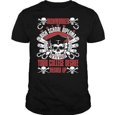 Amazon com: ILCTee Ironworker T Shirt, High School Diploma T Shirt